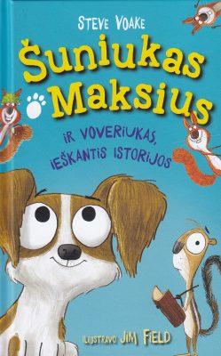 Šuniukas Maksius ir voveriukas, ieškantis istorijos