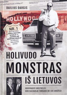 Holivudo monstras iš Lietuvos: kruvinasis greitkelis nuo Kalvarijų turgaus iki Los Andželo
