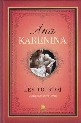 Ana Karenina: 2 tomai vienoje knygoje. Vienas geriausių visų laikų romanų.