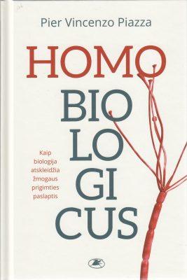 Homo biologicus. Kaip biologija atskleidžia žmogaus prigimties paslaptis