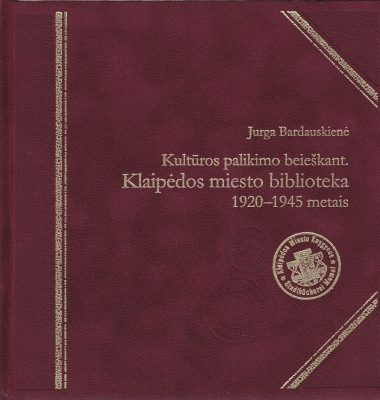 Kultūros palikimo beieškant: Klaipėdos miesto biblioteka 1920–1945 metais