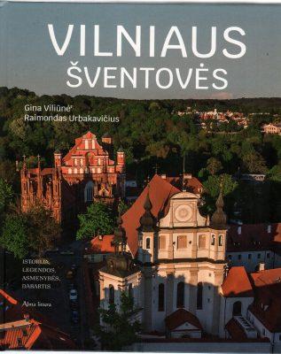 Vilniaus šventovės: istorija, legendos, asmenybės, dabartis